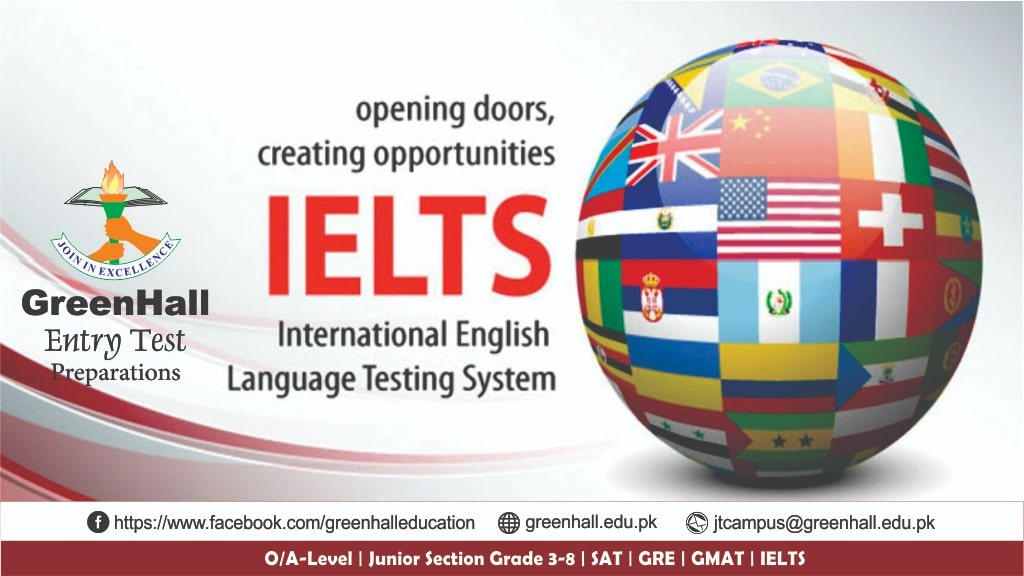 Best Results. IELTS New Session 2020 at GREENHALL Academy Faisal Town & Gulberg Campuses !