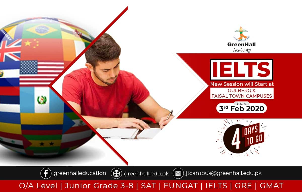 Best Results. IELTS New Session will Start from 3rd February 2020 at GREENHALL Academy Faisal Town & Gulberg Campuses !