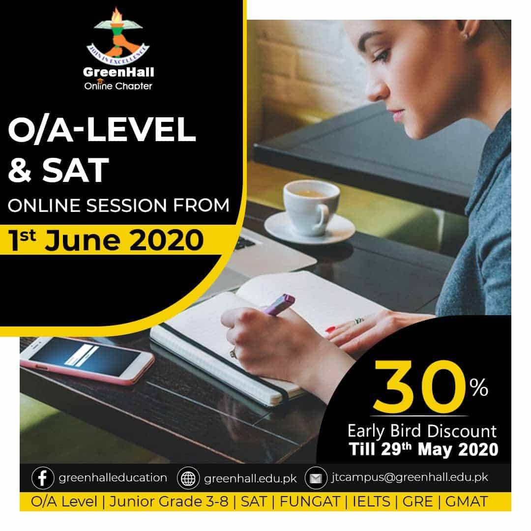 Online Session of GCSE/IGCSE O Levels , A Levels & SAT will start from  1st June 2020. 30% Early Bird discount offers on Registration Tuition fee till 29th May 2020 for GCSE/IGCSE O Levels & A Levels.