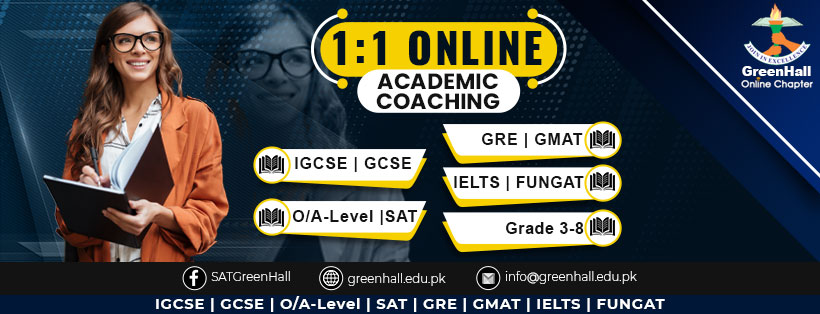 One-to-one Online Tutoring for IGCSE , GCSE , O/A-Level , SAT , GRE , GMAT , IELTS , Junior Section Grade 3-8 !