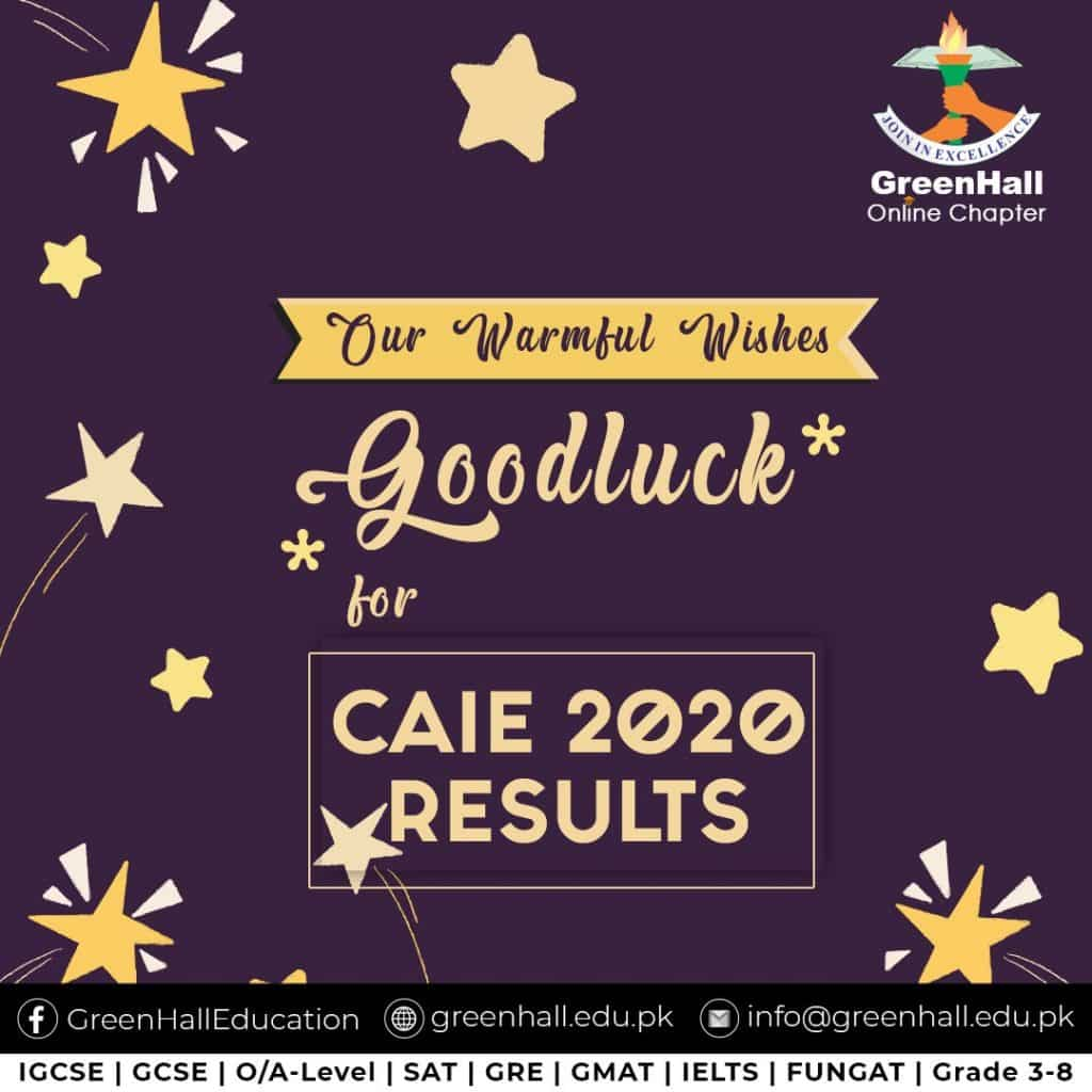 Good Luck CAIE 2020 results by GreenHall Academy